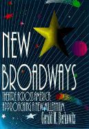 New Broadways: Theatre Across America: Approaching a New Millennium