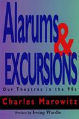Alarums and Excursions : Our Theatres in the '90s - Charles Marowitz