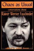 Chaos as Usual: Conversations about Rainer Werner Fassbinder