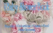 The Baby Shower Book: Etiquette, Decorations, Games, Food