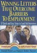 Winning Letters That Overcome Barriers to Employment: 12 Quick and Easy Steps to Land Job Interviews - Porot, Daniel; Haynes, Frances Bolles