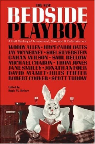 The New Bedside Playboy: A Half Century of Amusement, Diversion  &  Entertainment - Hugh M. Hefner; Richard Stern