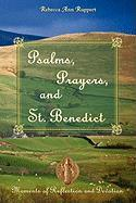 Psalm, Prayers, and St. Benedict: Moments of Reflection and Devotion - Ruppert, Rebecca Ann