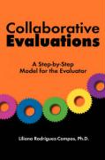Collaborative Evaluations: A Step-By-Step Model for the Evaluator - Rodriguez-Campos, Liliana