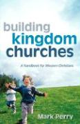 Building Kingdom Churches - Perry, Mark
