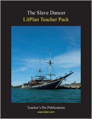Slave Dancer: Litplan Teacher Pack