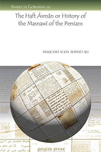 The Haft Asman or History of the Masnawi of the Persians (Analecta Gorgiana) (Persian Edition) - Ali, Maulawi