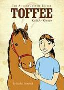 The Adventures of Toffee: Toffee Gets an Owner - Dombeck, Rachel