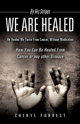 By His Stripes We Are Healed - Cheryl Forrest