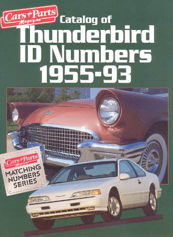 Catalog of Thunderbird ID Numbers, 1955-93 (Cars  &  Parts Magazine Matching Numbers Series) - Cars and Parts Magazine
