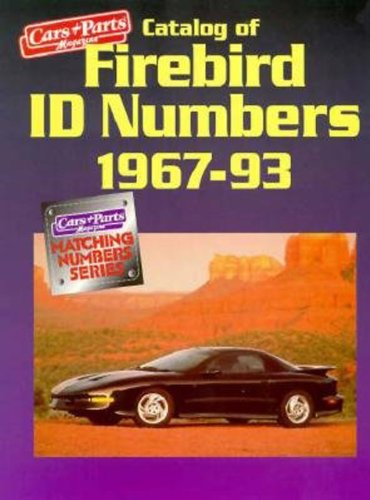 Catalog of Firebird ID Numbers, 1967-93 (Cars  &  Parts Magazine Matching Numbers Series) - Car & Parts Magazine; Cars & Parts Magazine