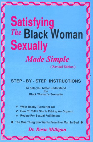 Satisfying the Black Woman Sexually Made Simple - Rosie Milligan