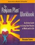 The Passion Plan Workbook : An Action Guide to Living Your Passion at Work and in Life - Richard Chang