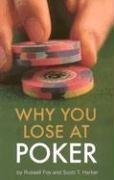 Why You Lose at Poker - Russell Fox; Scott T. Harker
