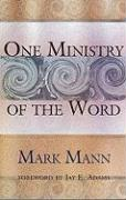 One Ministry of the Word - Mann, Mark