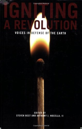 Igniting a Revolution: Voices in Defense of the Earth - Steven Best; Anthony J. Nocella II