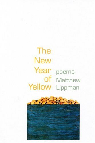 The New Year of Yellow: Poems (Kathryn a. Morton Prize in Poetry) - Matthew Lippman