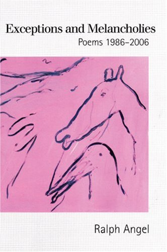 Exceptions and Melancholies: Poems 1986-2006 - Ralph Angel