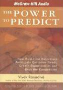 The Power to Predict: How Real Time Businesses Anticipate Customer Needs, Create Opportunities, and Beat the Competition - Ranadive, Vivek; Smith, Frederick W.