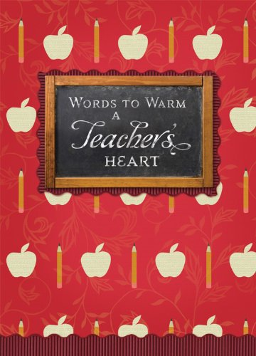 Words to Warm a Teacher's Heart (Words to Warm the Heart) - Joanie Garborg