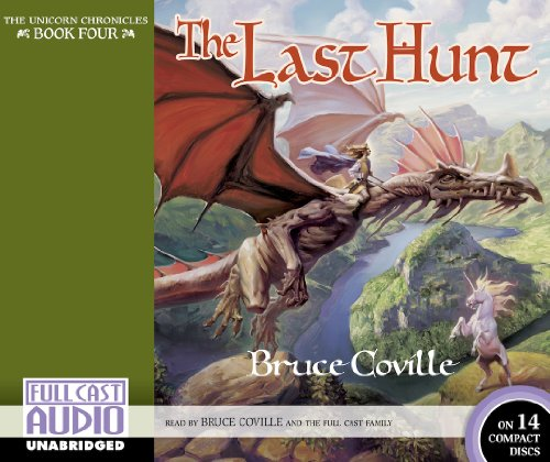 The Last Hunt (The Unicorn Chronciles) - Bruce Coville