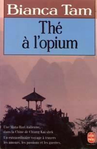 Thé à l'opium - Bianca Tam
