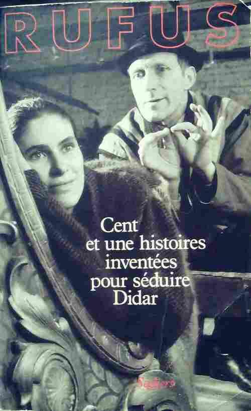 Cent et une histoires inventées pour séduire Didar - Rufus