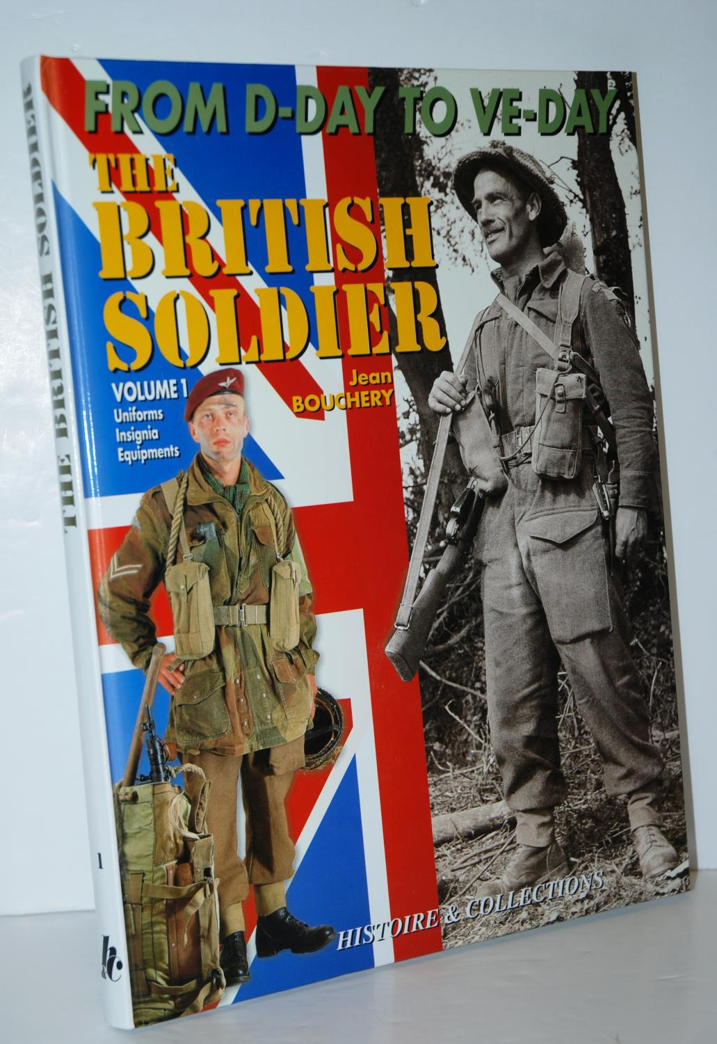 1944-45 British Soldier Pt. 1: from D-Day to V-Day - Bouchery, Jean