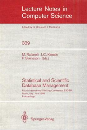 Statistical and Scientific Database Management: Fourth International Working Conference SSDBM, Rome, Italy, June 21-23, 1988. Proceedings (Lecture Notes in Computer Science) - Svensson, Per, Maurizio Rafanelli and John C. Klensin