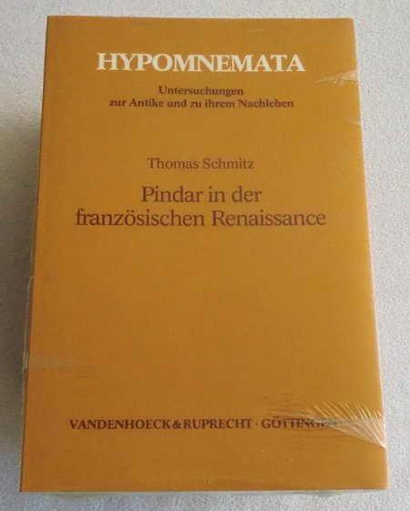 Pindar in der französischen Renaissance: Studien zu seiner Rezeption in Philologie, Dichtungstheorie und Dichtung (Hypomnemata)