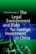 The Legal Environment and Risks for Foreign Investment in China - Li, Shoushuang