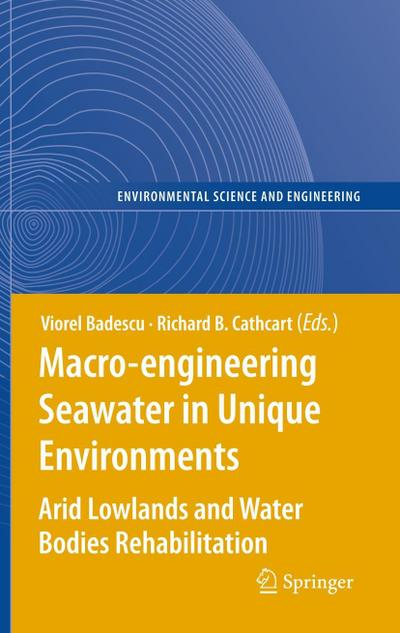 Macro-engineering Seawater in Unique Environments : Arid Lowlands and Water Bodies Rehabilitation - Viorel Badescu