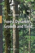 Forest Dynamics, Growth and Yield : From Measurement to Model - Hans Pretzsch