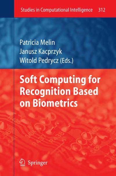 Soft Computing for Recognition based on Biometrics - Patricia Melin