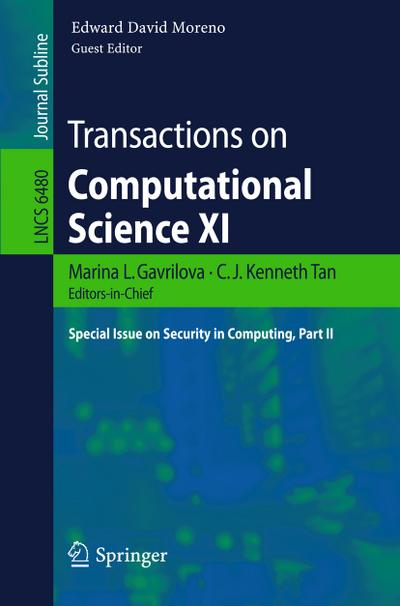 Transactions on Computational Science XI : Special Issue on Security in Computing, Part II - Edward David Moreno
