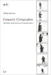 Corporeal Cartographies : The Body in the Novels of Leonard Cohen - Philipp Hofmann
