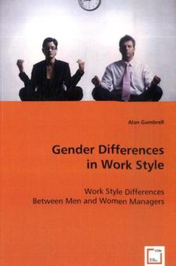 Gender Differences in Work Style - Gambrell, Alan