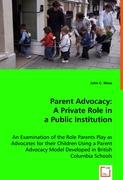 Parent Advocacy: A Private Role in a Public Institution - Moss, John C.