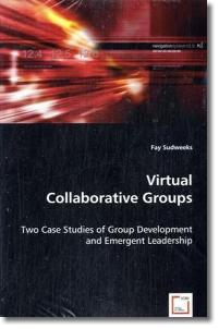 Virtual Collaborative Groups - Sudweeks, Fay
