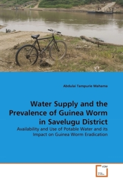 Water Supply and the Prevalence of Guinea Worm in Savelugu District - Mahama, Abdulai Tampurie