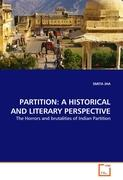 PARTITION: A HISTORICAL AND LITERARY PERSPECTIVE - JHA, SMITA