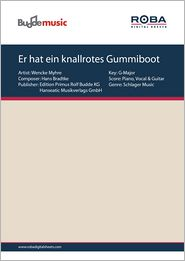 Er hat ein knallrotes Gummiboot - as performed by Wencke Myhre, Single Songbook