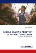 MOBILE BANKING ADOPTION IN THE WESTERN EUROPE - Odoke, Wilfred