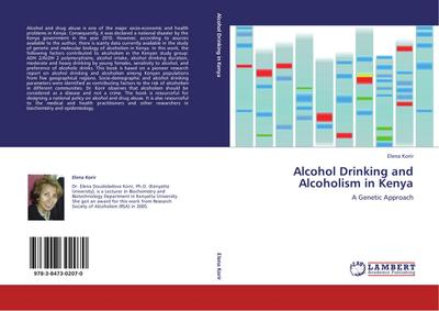 Alcohol Drinking and Alcoholism in Kenya : A Genetic Approach - Elena Korir