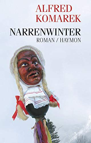 Narrenwinter : Roman. - Komarek, Alfred