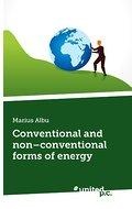 Conventional and non-conventional forms of energy - Marius Albu