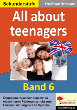 English - quite easy! (Band 6) All about teenagers - Heitmann, Friedhelm