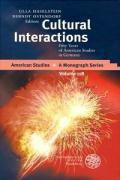 Cultural Interactions : Fifty Years of American Studies in Germany - Ulla Haselstein