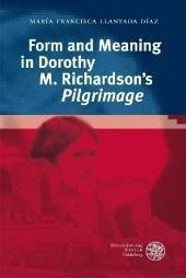 Form and Meaning in Dorothy M. Richardson s 'Pilgrimage' - María Francisca Llantada Díaz