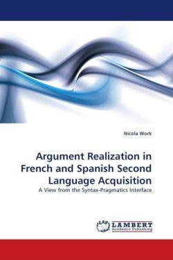 Argument Realization in French and Spanish Second Language Acquisition - Work, Nicola